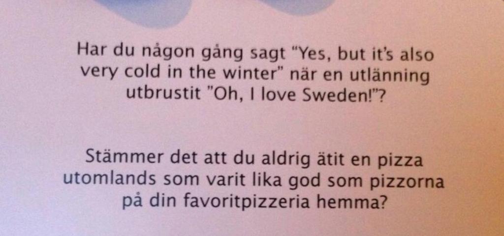 11. När vi berättar om Sverige för folk utomlands!